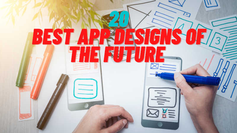 20 Best app designs of the future